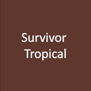 SURVIVOR - TROPICAL